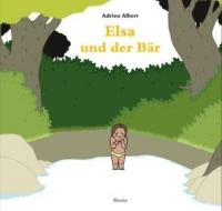 Elsa und der Bär - Adrien Albert, Tobias Scheffel (2011)