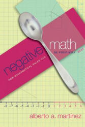 Negative Math: How Mathematical Rules Can Be Positively Bent (ISBN: 9780691133911)
