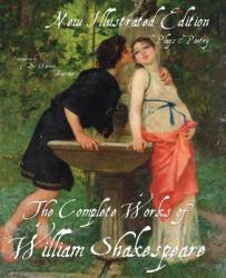 Illustrated Complete Works of Shakespeare - William Shakespeare (2011)