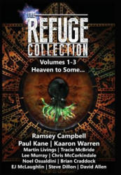 The Refuge Collection Book 1: Heaven to Some. . . (ISBN: 9780994592200)