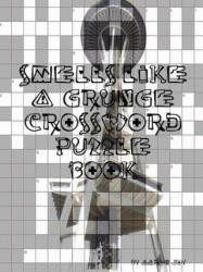 Smells Like A Grunge Crossword Puzzle Book - Aaron Joy (ISBN: 9781105847929)
