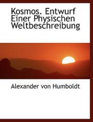 Kosmos. Entwurf Einer Physischen Weltbeschreibung (ISBN: 9781140269052)