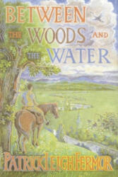 Between the Woods and the Water - Patrick Leigh Fermor (2004)