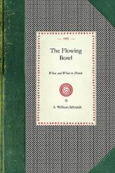 Flowing Bowl: When and What to Drink (ISBN: 9781429011839)