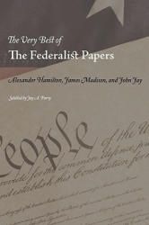 The Very Best of the Federalist Papers (ISBN: 9781434103031)