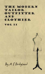 The Modern Tailor Outfitter and Clothier - Vol II (ISBN: 9781445505640)