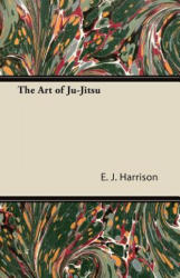 The Art of Ju-Jitsu (ISBN: 9781447434368)