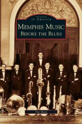 Memphis Music: Before the Blues (ISBN: 9781531626945)