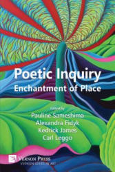 Poetic Inquiry: Enchantment of Place (ISBN: 9781622731220)