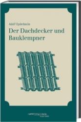 Der Dachdecker und Bauklempner - Adolf Opderbecke (2012)
