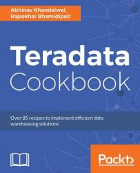 Teradata Cookbook (ISBN: 9781787280786)