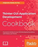Tkinter GUI Application Development Cookbook (ISBN: 9781788622301)