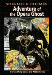 Sherlock Holmes: Adventure of the Opera Ghost (ISBN: 9781942351207)