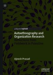 Autoethnography and Organization Research: Reflections from Fieldwork in Palestine (ISBN: 9783030050986)