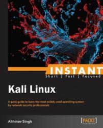 Instant Kali Linux - Abhinav Singh (ISBN: 9781849695664)