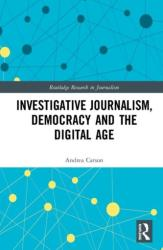 Investigative Journalism, Democracy and the Digital Age (ISBN: 9781138200524)
