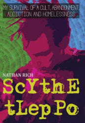 Scythe Tleppo: My Survival of a Cult, Abandonment, Addiction and Homelessness (ISBN: 9780692157541)
