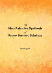 Neo-Palamite Synthesis of Father Dumitru Staniloae (ISBN: 9781443847391)