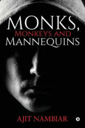 Monks, Monkeys and Mannequins - Ajit Nambiar (ISBN: 9781684667376)