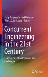 Concurrent Engineering in the 21st Century - Foundations, Developments and Challenges (ISBN: 9783319137759)