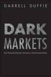 Dark Markets - Darrell Duffie (ISBN: 9780691138961)