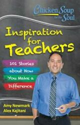 Chicken Soup for the Soul: Inspiration for Teachers (ISBN: 9781611599664)