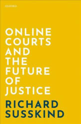 Online Courts and the Future of Justice (ISBN: 9780198838364)