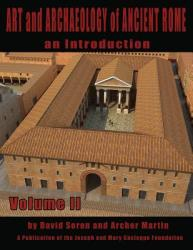 Art and Archaeology of Ancient Rome Vol 2: Art and Archaeology of Ancient Rome (ISBN: 9781936168521)