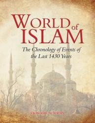 World of Islam: The Chronology of Events of the Last 1400 Years (ISBN: 9781872531823)