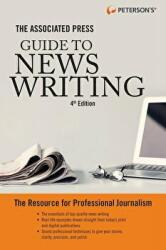 The Associated Press Guide to News Writing, 4th Edition (ISBN: 9780768943733)