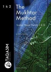 Mukhtar Method - Arabic Music Theory I & II - Ahmed Mukhtar (2018)