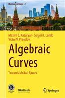 Algebraic Curves - Towards Moduli Spaces (2019)