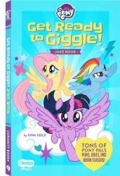 My Little Pony Get Ready to Giggle! : Get Ready to Giggle! Joke Book (ISBN: 9781948206037)