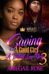 Saving a Good Girl 3: A Detroit Love Story (ISBN: 9781731523112)