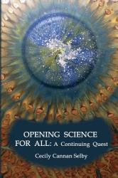 Opening Science for All: A Continuing Quest (ISBN: 9781938517822)
