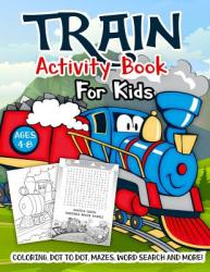 Train Activity Book for Kids Ages 4-8: A Fun Kid Workbook Game for Learning, Tracks Coloring, Dot to Dot, Mazes, Word Search and More! (ISBN: 9781731552211)