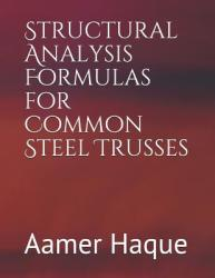 Structural Analysis Formulas for Common Steel Trusses (ISBN: 9781731301772)