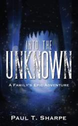 Into the Unknown: A Family's Epic Adventure (2019)