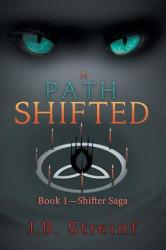 A Path Shifted: Book 1-Shifter Saga (2019)