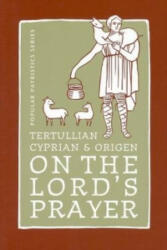 Tertullian, Cyprian and Origen on The Lord's Prayer (ISBN: 9780881412611)