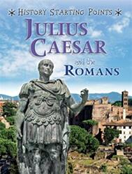 History Starting Points: Julius Caesar and the Romans (ISBN: 9781445162089)