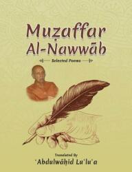 Muzaffar Al-Nawwab : Selected Poems - Abdulwahid Lulua (ISBN: 9781528904476)
