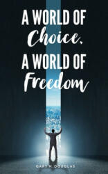 A World of Choice, a World of Freedom (ISBN: 9781634931557)