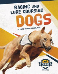 Racing and Lure Coursing Dogs (ISBN: 9781641855976)