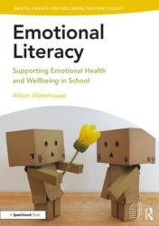 Emotional Literacy - Supporting Emotional Health and Wellbeing in School (ISBN: 9781138370272)