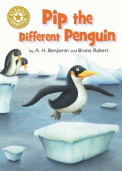 Reading Champion: Pip the Different Penguin - A H Benjamin (ISBN: 9781445162584)
