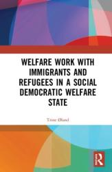Welfare Work with Immigrants and Refugees in a Social Democratic Welfare State (ISBN: 9781138578418)