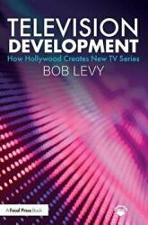 Television Development - How Hollywood Creates New TV Series (ISBN: 9781138584235)