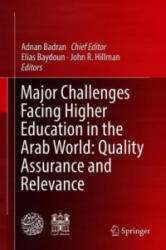 Major Challenges Facing Higher Education in the Arab World: Quality Assurance and Relevance (ISBN: 9783030037734)