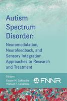Autism Spectrum Disorder: Neuromodulation, Neurofeedback, and Sensory Integration Approaches to Research and Treatment (ISBN: 9780997819441)